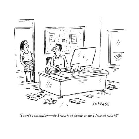 david-sipress-i-can-t-remember-do-i-work-at-home-or-do-i-live-at-work-new-yorker-cartoon